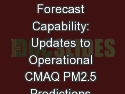 National Air Quality Forecast Capability: Updates to Operational CMAQ PM2.5 Predictions and Ozone P