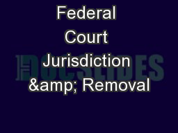 Federal Court Jurisdiction & Removal