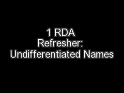 1 RDA Refresher: Undifferentiated Names