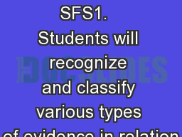 Forensic Science SFS1.   Students will recognize and classify various types of evidence in relation
