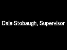 Dale Stobaugh, Supervisor