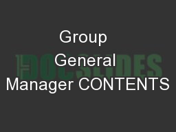 Group  General Manager CONTENTS