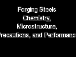 Forging Steels Chemistry, Microstructure, Precautions, and Performance