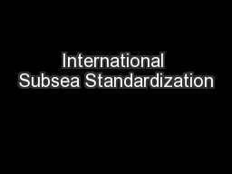 International Subsea Standardization PowerPoint PPT Presentation