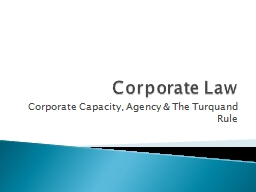 Corporate Law Corporate Capacity, Agency & The