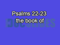 Psalms 22-23 the book of