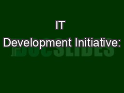IT Development Initiative:
