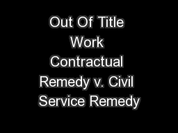 Out Of Title Work Contractual Remedy v. Civil Service Remedy PowerPoint PPT Presentation
