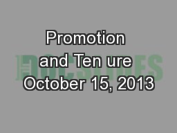 Promotion and Ten ure October 15, 2013