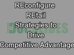 REconfigure  REtail Strategies to Drive Competitive Advantage