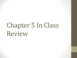 Chapter  5 In Class  Review