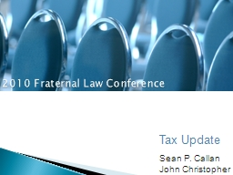 Tax Update Sean P. Callan