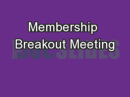Membership Breakout Meeting