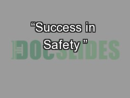 """Success in Safety """