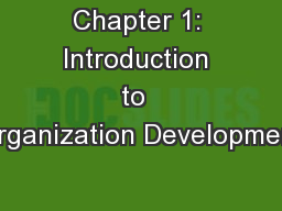 Chapter 1: Introduction to  Organization Development