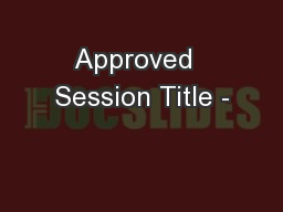 Approved  Session Title -