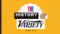The  History Of Variety Coral Pace