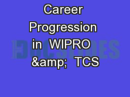 Career Progression in  WIPRO  &  TCS