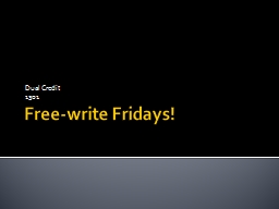 Free-write Fridays! Dual Credit