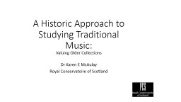 A Historic Approach to Studying Traditional Music