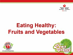 Eating Healthy : Fruits and Vegetables