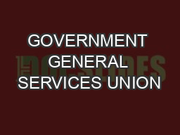 GOVERNMENT GENERAL SERVICES UNION