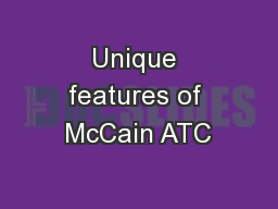 Unique features of McCain ATC