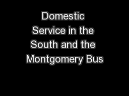 Domestic Service in the South and the Montgomery Bus