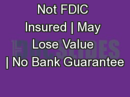 Not FDIC Insured | May Lose Value | No Bank Guarantee