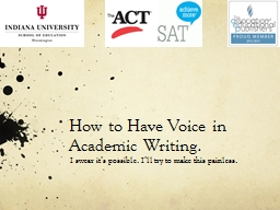 How to Have Voice in Academic Writing. PowerPoint PPT Presentation
