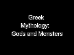 Greek Mythology:  Gods and Monsters