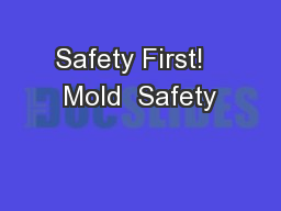 Safety First!   Mold  Safety