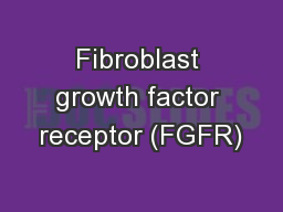 Fibroblast growth factor receptor (FGFR)