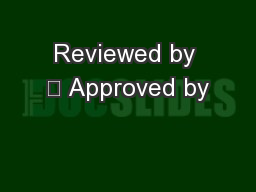 Reviewed by : Approved by