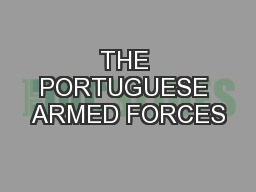 THE PORTUGUESE ARMED FORCES