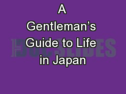 A Gentleman's Guide to Life in Japan