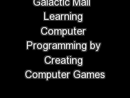 Galactic Mail  Learning Computer Programming by Creating Computer Games