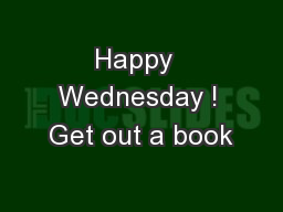 Happy  Wednesday ! Get out a book