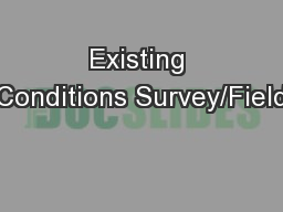 Existing Conditions Survey/Field