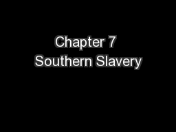 Chapter 7 Southern Slavery PowerPoint Presentation, PPT - DocSlides