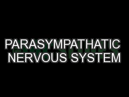 PARASYMPATHATIC NERVOUS SYSTEM