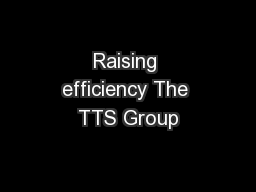 Raising efficiency The TTS Group