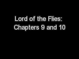 Lord of the Flies: Chapters 9 and 10