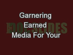 Garnering Earned Media For Your
