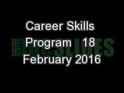 Career Skills Program   18 February 2016