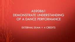 AS90861 Demonstrate understanding of a dance performance