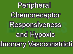 Peripheral  Chemoreceptor Responsiveness and Hypoxic Pulmonary Vasoconstriction