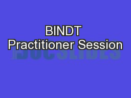 BINDT Practitioner Session