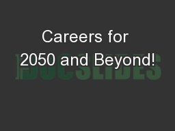 Careers for 2050 and Beyond!