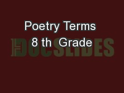 Poetry Terms 8 th  Grade